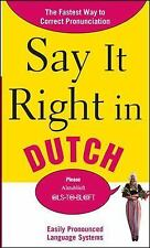 Say It Right in Dutch: The Fastest Way to Correct Pronunciation Say It Right!