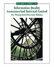 Information Quality Assurance and Internal Control for Management Decision Makin
