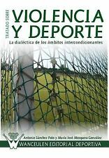Tratado Sobre Violencia y Deporte by Antonio Sanchez Pato and Maria Jose...