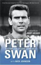 Peter Swan: Setting the Record Straight by Peter Swan, Nick Johnson...