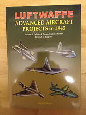 Luftwaffe Advanced Aircraft Projects to 1945 - Volume 2 Book
