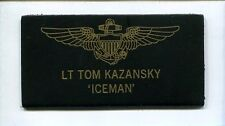 TOM ICEMAN KAZANSKY TOP GUN MOVIE NAME TAG COSTUME US Navy F-14 Tomcat Patch
