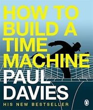 How to Build a Time Machine by Paul Davies (Paperback, 2002)