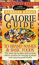 Barbara Kraus' Calorie Guide To Brand Names and Basic Foods1996: 1996 Edition K
