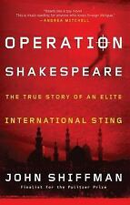 Operation Shakespeare: The True Story of an Elite International Sting, Shiffman,