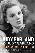 Musicians in Their Own Words: Judy Garland on Judy Garland : Interviews and...