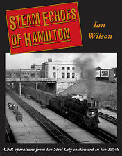 Steam Echoes of Hamilton: CNR operations from the Steel City southward in 1950s