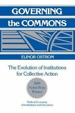 Political Economy of Institutions and Decisions: Governing the Commons : The...