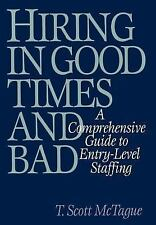 Hiring in Good Times and Bad: A Comprehensive Guide to Entry-Level Staffing