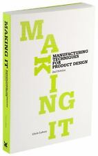 Making It: Manufacturing Techniques for Product Design, Lefteri, Chris