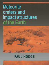 Meteorite Craters and Impact Structures of the Earth, Hodge, Paul, Very Good con