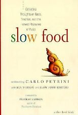 Slow Food : Collected Thoughts on Taste, Tradition and the Honest Pleasures...