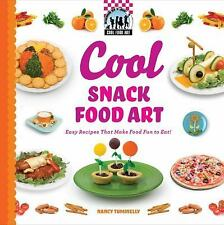 Cool Snack Food Art: Easy Recipes That Make Food Fun to Eat! (Cool Food Art)