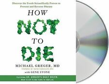 How Not to Die : Discover the Foods Scientifically Proven to Prevent and...