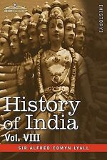 History of India, In : From the Close of the Seventeenth Century to the...