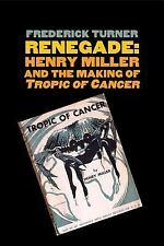 "Renegade: Henry Miller and the Making of ""Tropic of Cancer"" (Icons of America)"
