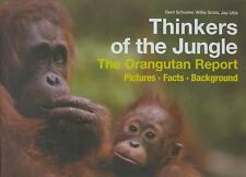 Thinkers of the Jungle: The Orangutan Report- Pictures, Facts, Backgro-ExLibrary