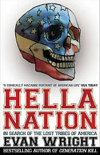 Hella Nation: In search of the lost tribes of America, Evan Wright, Paperback, N