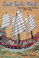 NEW - East Sails West: The Voyage of the Keying, 1846-1855