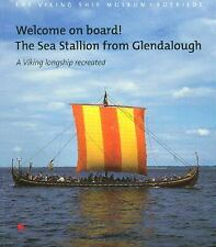 Welcome on Board! The Sea Stallion from Glendalough: A Viking Longship Recreated