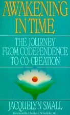 Awakening in Time: The Journey from Codependence to Co-Creation