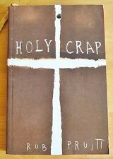 ROB PRUITT - HOLY CRAP - 2010 1ST EDITION & PRINTING - LTD 1/1000 - FINE COPY