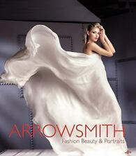 Arrowsmith : Fashion, Beauty and Portraits by Clive Arrowsmith (2015, Hardcover)