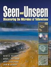 Seen and Unseen: Discovering The Microbes Of Yellowstone by Sheehan, Kathy, Pat