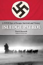 Sledge Patrol: A WWII Epic Of Escape, Survival, And Victory, Howarth, David, Ver