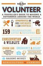 Volunteer: A Traveller's Guide to Making a Difference Around the World (Lonely P