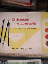 IL DISEGNO E LA SCUOLA Vol I G Panini C Spattini Principato 1966 Scuola Arte di
