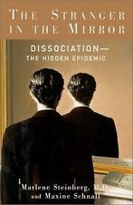 THE STRANGER IN THE MIRROR: Dissociation: The Hidden Epidemic