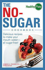 The No-Sugar Cookbook: Delicious Recipes to Make Your Mouth Water...All...