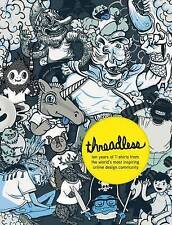 Threadless: dieci anni di T-shirt dal mondo dei più raffinato online.