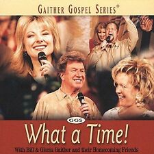 Bill And Gloria Gaither - What A Time (2001) - Used - Compact Disc