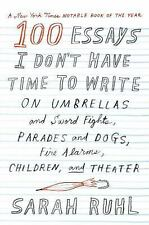 100 Essays I Don't Have Time to Write: On Umbrellas and Sword Fights, Parades an