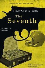 The Seventh : A Parker Novel by Richard Stark (2009, Paperback)
