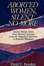 Aborted Women, Silent No More by David C. Reardon (2001, Paperback)