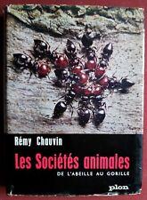 Les societes animales de l'abeille au gorille/Remy Chauvin ed Plon 1963 Biologie
