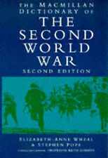 Macmillan Dictionary of the Second World War by Elizabeth-Anne Wheal, Stephen...