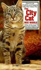 The City Cat : How to Live Healthily and Happily with Your Indoor Pet