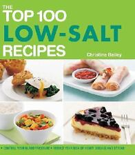 The Top 100 Low-Salt Recipes: Control Your Blood Pressure*Reduce Your Risk of He