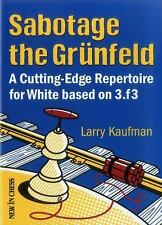 Sabotage the Grunfeld! : A Cutting-Edge Repertoire for White Based On 3. f3...