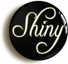 SHINY FIREFLY BADGE BUTTON PIN (Size is 1inch/25mm diameter) GEEK SERENITY