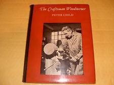 The Craftsman Woodturner By Peter Child - Hardback