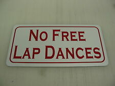 NO FREE LAP DANCES Sign 4 pool Table dance bar Motorcycle strip Club Stripper