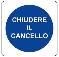 ADESIVO Cartello segnaletica CHIUDERE IL CANCELLO 120x120 MM