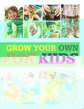 Grow Your Own for Kids (Royal Horticultural Society Grow Your Own)
