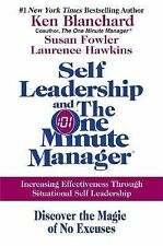 Self Leadership and the One Minute Manager : Increasing Effectiveness Through...