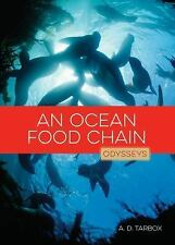Odysseys in Nature: An Ocean Food Chain : Odysseys in Nature by A. D. Tarbox...